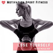 Lose Yoursefl (The Best Workout 2020) by Motivation Sport Fitness