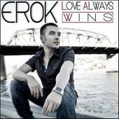 Love Always Wins by Erok