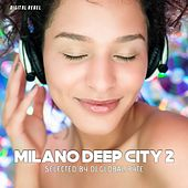 Milano Deep City 2 (Selected by Dj Global Byte) von Various Artists