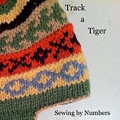 Sewing by Numbers - EP by Track A Tiger