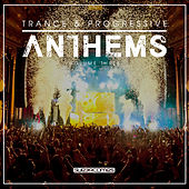 Trance & Progressive Anthems Vol. 3 von Various Artists