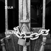 Levels to My Shit de Zilla