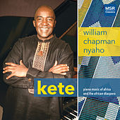 Kete - Piano Music of Africa and the African Diaspora di William Chapman Nyaho