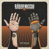 Sistemas by Radio Moscou