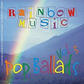 Rainbow-Music Pop Ballads - Vol. 03 by Various Artists
