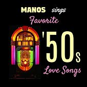 Manos Sings Favorite '50s Love Songs by Manos Wild