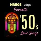 Manos Sings Favorite '50s Love Songs de Manos Wild