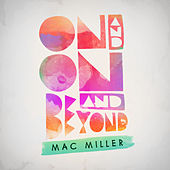 On And On And Beyond von Mac Miller