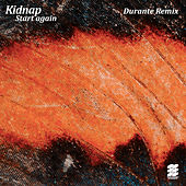 Start Again (Durante Remix) by Kidnap