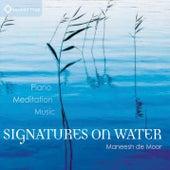 Signatures On Water by Maneesh de Moor