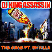 The Juice (feat. Sh'Killa) von Dj King Assassin