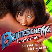BEUTESCHEMA - Fussball -Hits - Ich hab Lust auf Stadion Hits by Various Artists