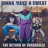 Gonna Make U Sweat: The Return of Eurodance de Various Artists