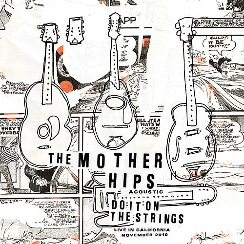 Do It On The Strings: Acoustic Live in California November 2010 by The Mother Hips