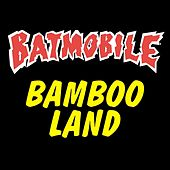 Bambooland de Batmobile