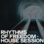 Rhythms of Freedom (House Session) de Various Artists