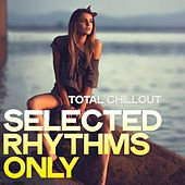 Total Chillout (Selected Rhythms Only) de Various Artists