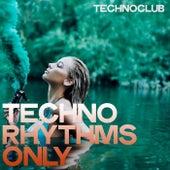 Technoclub (Techno Rhythms Only) von Various Artists