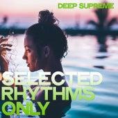 Deep Supreme (Selected Rhythms Only) von Various Artists