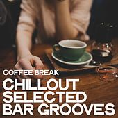 Coffee Break (Chillout Selected Bar Grooves) de Various Artists