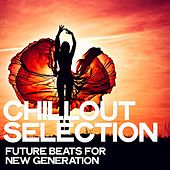 Chillout Selection (Future Beats for New Generation) de Various Artists