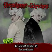 Folge 49: Mimi Rutherfurt 45 - Der rote Kardinal von Hörspielkammer des Schreckens