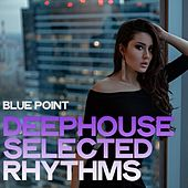 Blue Point (Deephouse Selected Rhythms) de Various Artists