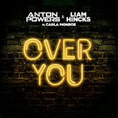Over You (Remixes) by Anton Powers