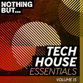 Nothing But... Tech House Essentials, Vol. 15 by Various Artists