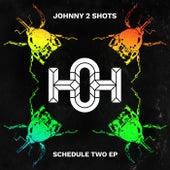 Schedule Two de Johnny 2 Shots