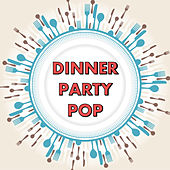 Dinner Party Pop von Various Artists