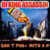 Don't Fuck With A G de Dj King Assassin