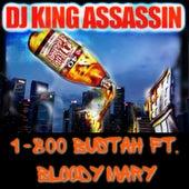1-800 Bustah (feat. Bloody Mary) de Dj King Assassin