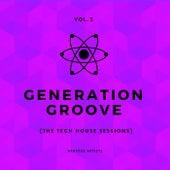 Generation Groove, Vol. 3 (The Tech House Sessions) de Various Artists