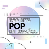 Top Hits Pop en español de Various Artists