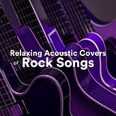 Relaxing Acoustic Covers of Rock Songs by Various Artists