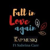 Fall In Love Again by Kapmusiq