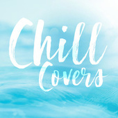 Chill Covers by Various Artists