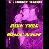 Bluesin' Around by Mike Turk