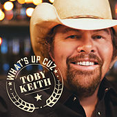 What's Up Cuz by Toby Keith