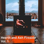 Hearth and Ash Fireside Vol. 1 by Various Artists