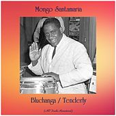 Bluchanga / Tenderly (All Tracks Remastered) by Mongo Santamaria
