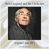 Legrand Jazz (EP) (All Tracks Remastered) by Michel Legrand