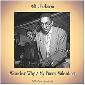 Wonder Why / My Funny Valentine (All Tracks Remastered) by Milt Jackson
