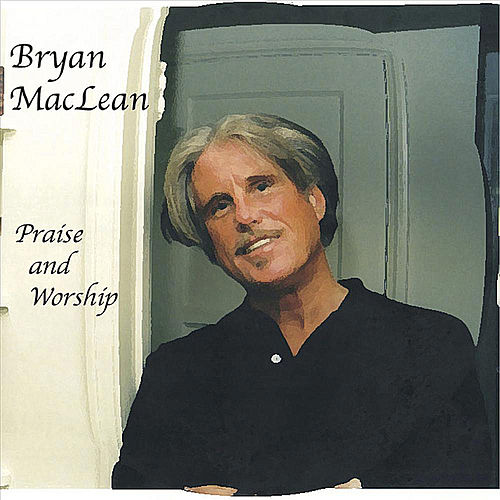 Praise and Worship by Bryan MacLean