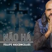 Não Há von Fellipe Vasconcellos