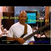I Surrender All by Willie Jones