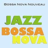 Jazz Bossa Nova de Bossa Nova Nouveau