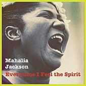 Everytime I Feel the Spirit de Mahalia Jackson
