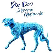Songs of the Anthropocene I di Blue Dog